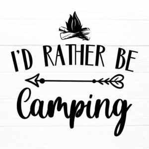 Id Rather Be Camping